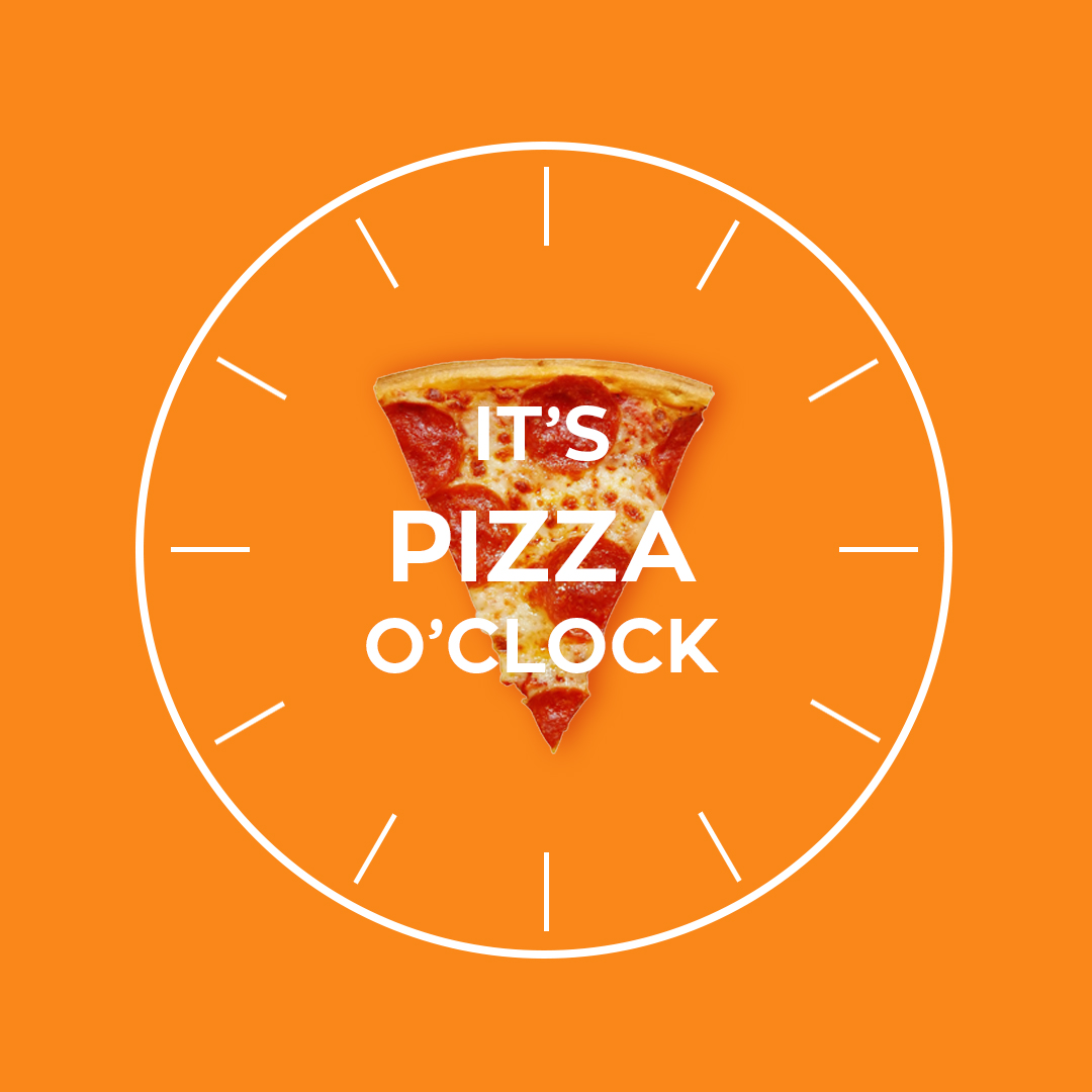 Pizza o'clock